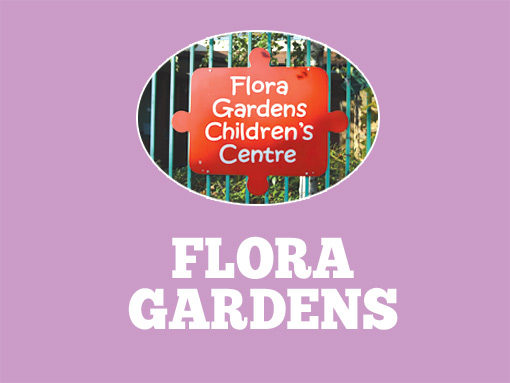 Flora Gardens Childrens Centre with text saying Flora Gardens